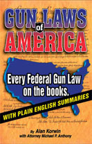 GUN LAWS OF AMERICA Every Federal Gun law on the Books, with Plain-English summaries, Fifth Edition
